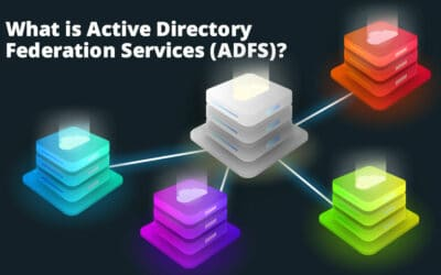 What Is Active Directory Federation Services (ADFS)