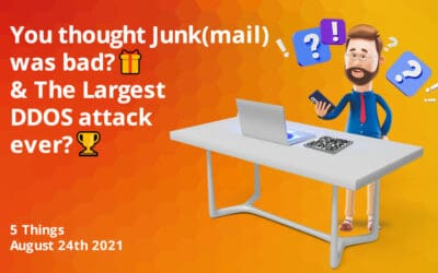 """You thought Junk""""eMail"""" was bad? & The Largest DDOS attack ever?"""