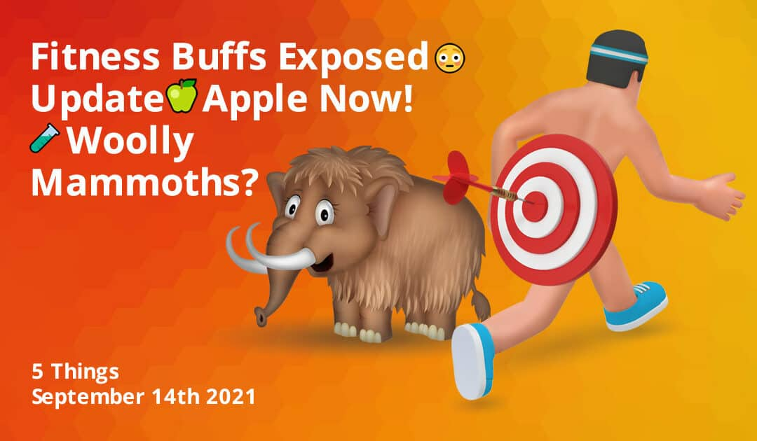 Fitness Buffs Exposed 😳 Update 🍏 Apple Now! 🧪 Woolly Mammoths?